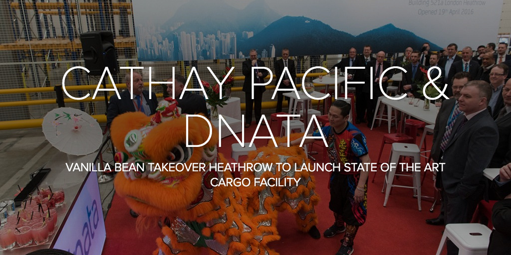 Vanilla Bean Featured Cathay Pacific and DNATA